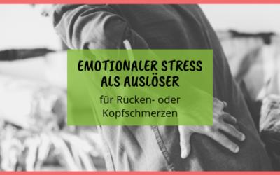 Emotionaler Stress als Auslöser für Rücken- oder Kopfschmerzen