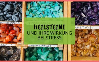 Heilsteine und ihre Wirkung bei Stress und Erschöpfung